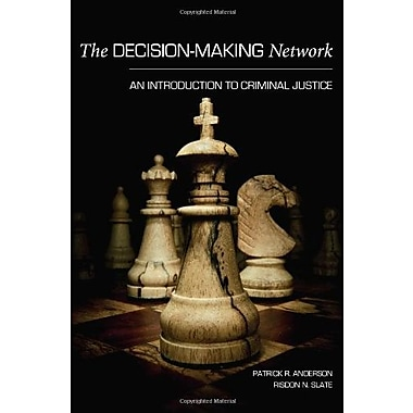 The Decision-Making Network: An Introduction to Criminal Justice, New Book, (9781594608360)