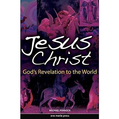 Jesus Christ: God's Revelation to the World, New Book, (9781594711848)
