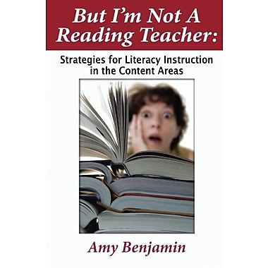 But I'm Not a Reading Teacher: Strategies for Literacy Instruction in the Content Areas, New Book, (9781596670495)