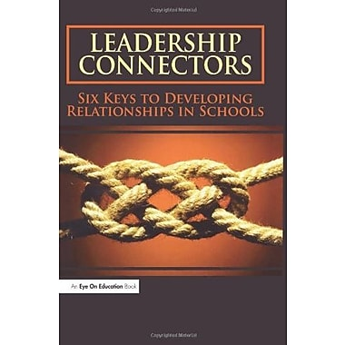 Leadership Connectors: Six Keys to Developing Relationship in Schools, Used Book, (9781596671065)