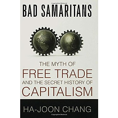 Bad Samaritans: The Myth of Free Trade and the Secret History of Capitalism, New Book, (9781596913998)