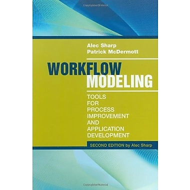 Workflow Modeling: Tools for Process Improvement and Application Development, 2nd Edition, New Book, (9781596931923)