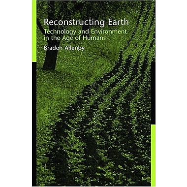 Reconstructing Earth: Technology and Environment in the Age of Humans, New Book, (9781597260152)