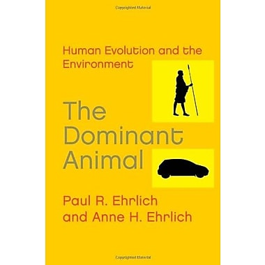 The Dominant Animal: Human Evolution and the Environment, New Book, (9781597260978)
