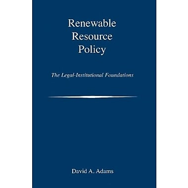 Renewable Resource Policy: The Legal-Institutional Foundations, New Book, (9781597261739)