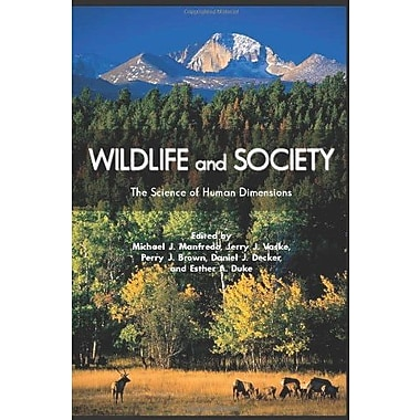 Wildlife and Society: The Science of Human Dimensions, New Book, (9781597264082)