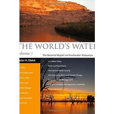 The World's Water Volume 7: The Biennial Report on Freshwater Resources, New Book, (9781597269995)