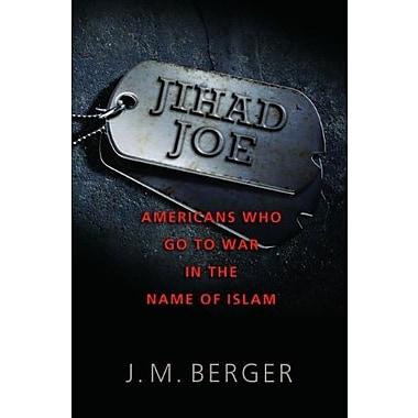 Jihad Joe: Americans Who Go to War in the Name of Islam, New Book, (9781597976930)