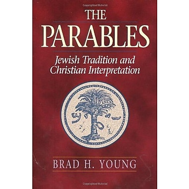 The Parables: Jewish Tradition and Christian Interpretation, New Book, (9781598563030)