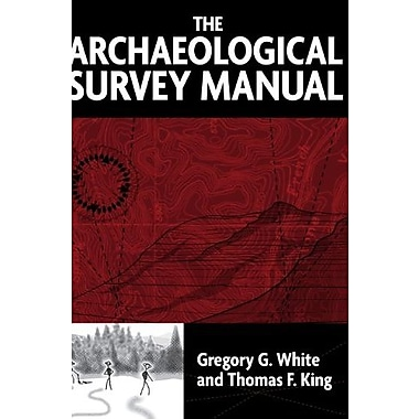THE ARCHAEOLOGICAL SURVEY MANUAL, New Book, (9781598740097)