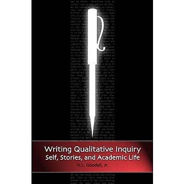WRITING QUALITATIVE INQUIRY: SELF, STORIES, AND ACADEMIC LIFE (Writing Lives), New Book, (9781598743241)