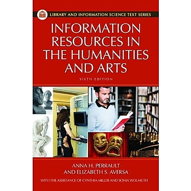Information Resources in the Humanities and the Arts (Library and Information Science Text Series), New Book, (9781598848328)