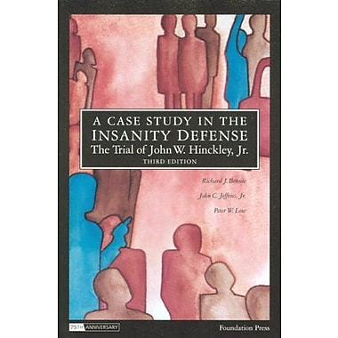Bonnie, Jeffries and Low's A Case Study in the Insanity Defense - The Trial of John W. Hinckley, Jr., New Book, (9781599413846)
