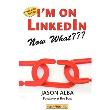 I'm on LinkedIn--Now What??? (Second Edition): A Guide to Getting the Most Out of LinkedIn, Used Book, (9781600051364)