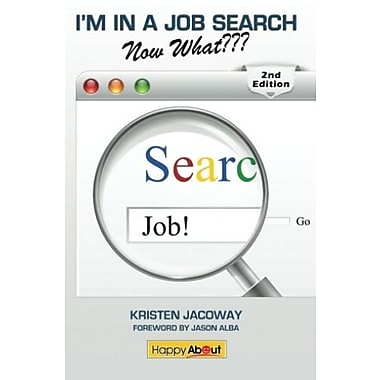 I'm in a Job Search--Now What??? (2nd Edition): Using LinkedIn, Facebook, and Twitter as Part of Your Job Search Strategy