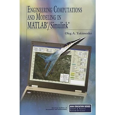 Engineering Computations and Modeling in MATLAB/Simulink (AIAA Education), New Book, (9781600867811)