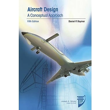 Aircraft Design: A Conceptual Approach (Aiaa Education Series), New Book, (9781600869112)