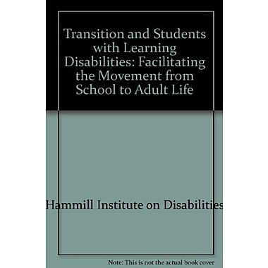 Transition and Students with Learning Disabilities: Facilitating the Movement..., New Book, (9781602510159)