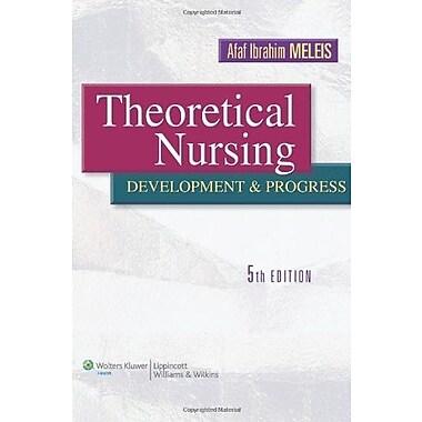 Theoretical Nursing: Development and Progress, New Book, (9781605472119)