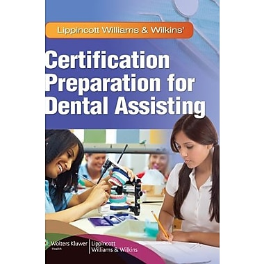 Lippincott Williams & Wilkins' Certification Preparation for Dental Assisting, Used Book, (9781605475455)