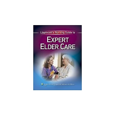 Lippincott's Nursing Guide to Expert Elder Care, New Book, (9781605476278)