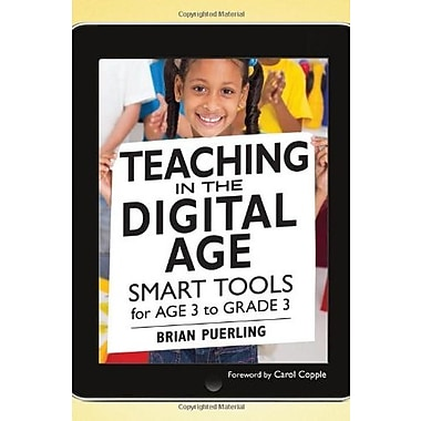 Teaching in the Digital Age: Smart Tools for Age 3 to Grade 3, New Book, (9781605541181)