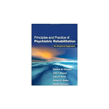 Principles and Practice of Psychiatric Rehabilitation: An Empirical Approach, New Book, (9781606233443)