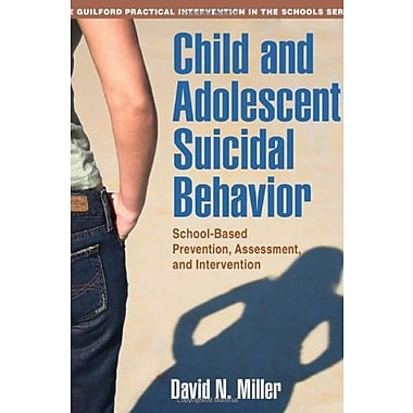 Child and Adolescent Suicidal Behavior: School-Based Prevention, Assessment, and Intervention, New Book, (9781606239964)
