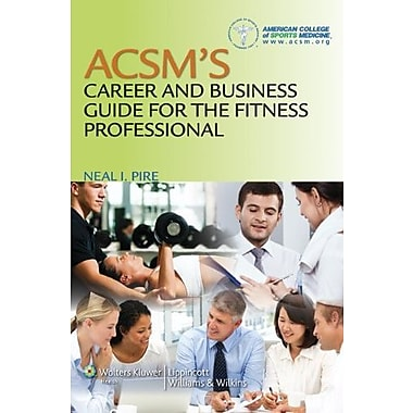 ACSM's Career and Business Guide for the Fitness Professional, New Book, (9781608311958)