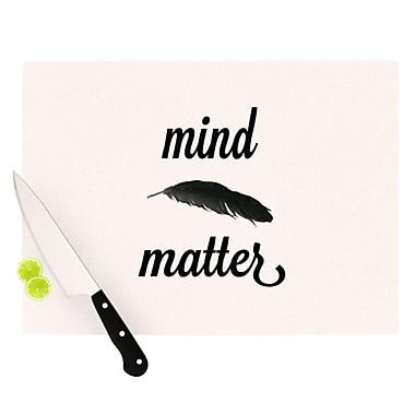 KESS InHouse Mind Over Matter II by Skye Zambrana Cutting Board; 0.5'' H x 11'' W x 7.5'' D