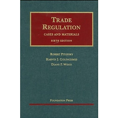 Trade Regulation: Cases and Materials, 6th Edition, New Book (9781599412498)