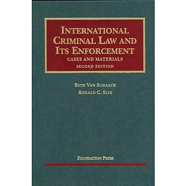 Van Schaack and Slye's International Criminal Law and Its Enforcement, Cases and Materials, New Book (9781599417530)