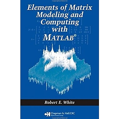 Elements of Matrix Modeling and Computing with MATLAB, Used Book (9781584886273)