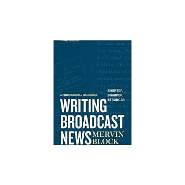 Writing Broadcast News Shorter, Sharper, Stronger: A Professional Handbook, Used Book (9781608714179)