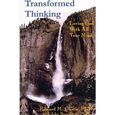Transformed Thinking: Loving God with All Your Mind, New Book (9781608995899)