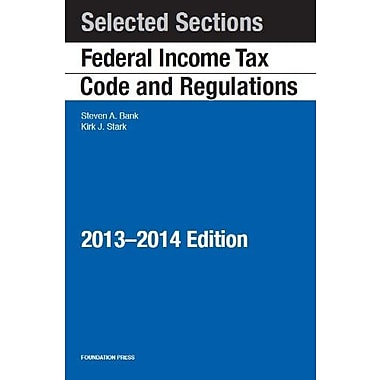 Bank and Stark's Selected Sections--Federal Income Tax Code and Regulations--2013-2014 Edition, New (9781609303655)