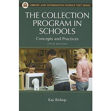 The Collection Program in Schools: Concepts and Practices (Library and Information Science Text Series)