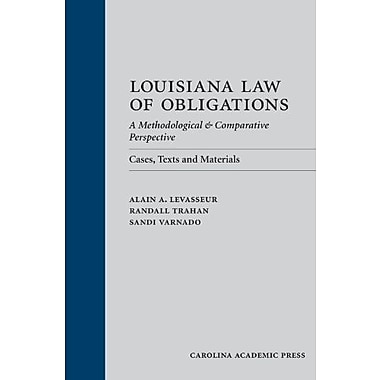 Louisiana Law of Obligations: A Methodological & Comparative Perspective: Cases, Texts and Materials, New Book (9781611631623)