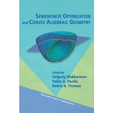 Semidefinite Optimization and Convex Algebraic Geometry (MPS-SIAM Series on Optimization), New Book (9781611972283)