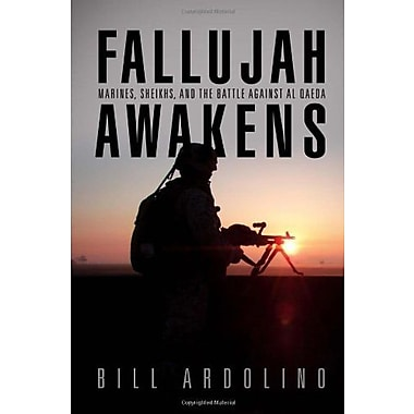 Fallujah Awakens: Marines, Sheikhs, and the Battle Against al Qaeda (Blue and Gold), New Book (9781612511283)