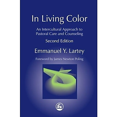 In Living Color: An Intercultural Approach to Pastoral Care and Counseling, New Book (9781843107507)