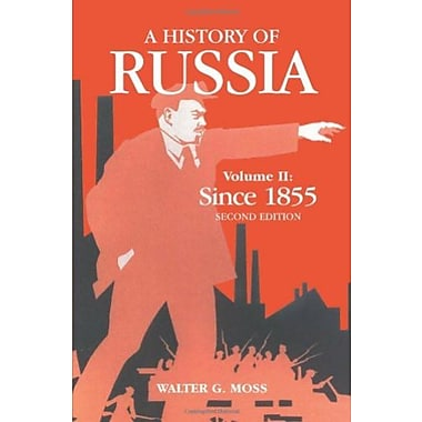 A History Of Russia Volume 2: Since 1855 (Anthem Series on Russian, East European and Eurasian Studies)