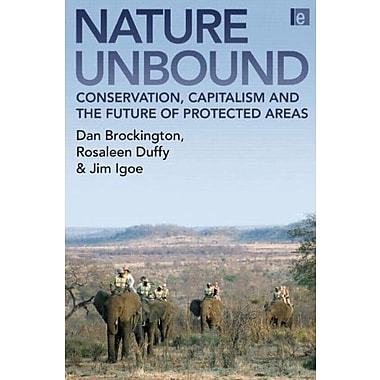 Nature Unbound: Conservation, Capitalism and the Future of Protected Areas, Used Book (9781844074402)