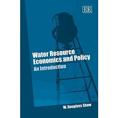 Water Resource Economics and Policy: An Introduction, New Book (9781847202253)