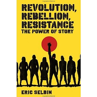 Revolution, Rebellion, Resistance: The Power of Story, New Book (9781848130173)