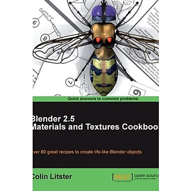 Blender 2.5 Materials and Textures Cookbook, New Book (9781849512886)