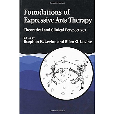 Foundations of Expressive Arts Therapy: Theoretical and Clinical Perspective, Used Book (9781853024634)