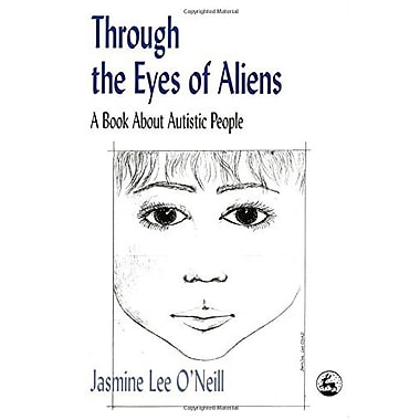 Through the Eyes of Aliens: A Book About Autistic People, New Book (9781853027109)