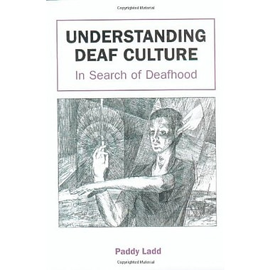 Understanding Deaf Culture: In Search of Deafhood, New Book (9781853595455)