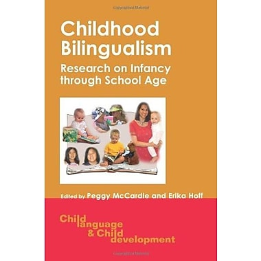 Childhood Bilingualism: Research on Infancy through School Age, New Book (9781853598692)